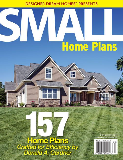 A Digital Version Of Our Small Home Plans Magazine Is Available For Free On Our Website Jwe House And Home Magazine House Plans Small Craftsman House Plans