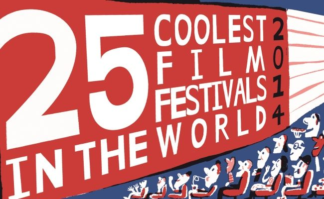 Our annual list of the world's weirdest and most wonderful cinematic celebrations: the 25 Coolest Film Festivals in the World.