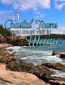 Five Best Coastal Towns to Visit in Maine
