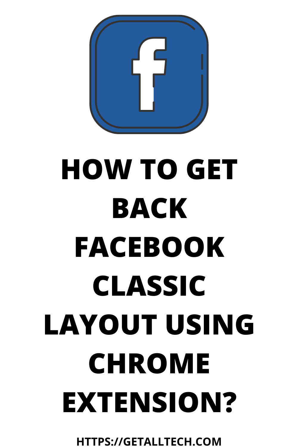 How To Get Back Facebook Classic Layout Using Chrome Extension Facebook Layout Chrome Extension Layout