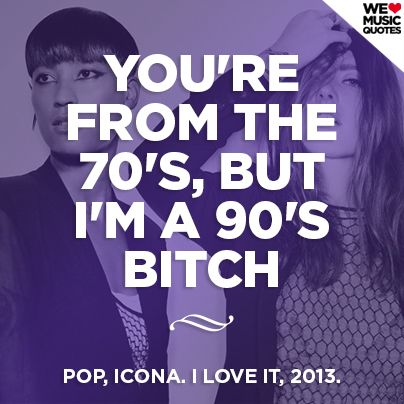 Icona Pop - I Love It, 2013. #quote