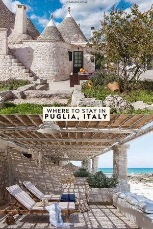 Where To Stay In Puglia Italy A Guide To The Best Hotels And