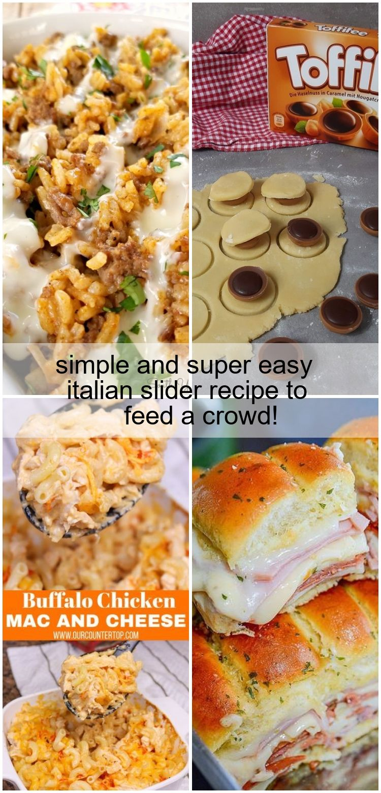 Photo of simple and super easy italian slider recipe to feed a crowd!