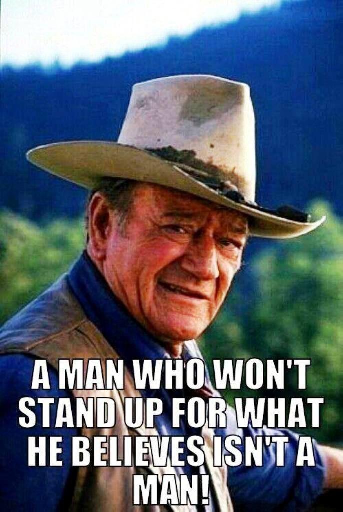 Also Goes For Girls Too John Wayne Quotes Cowboy Quotes John Wayne