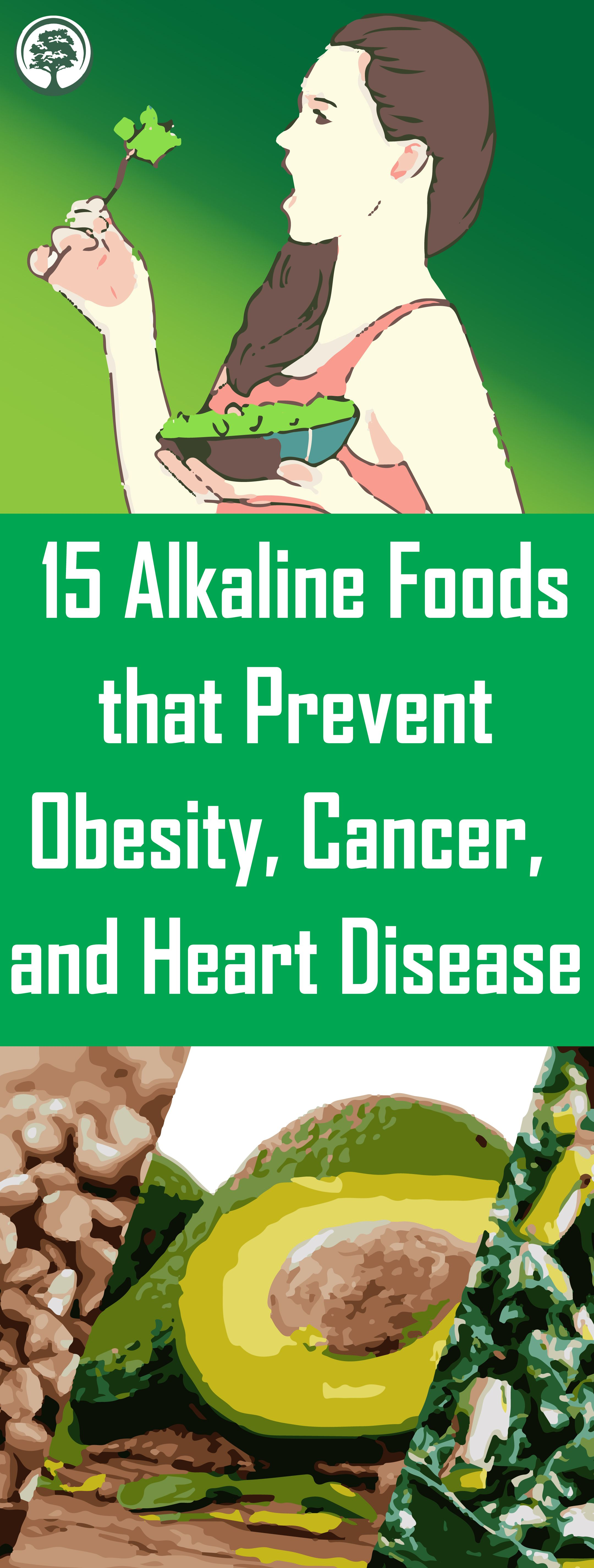 15 Alkaline Foods that Prevent Obesity, Cancer, and Heart