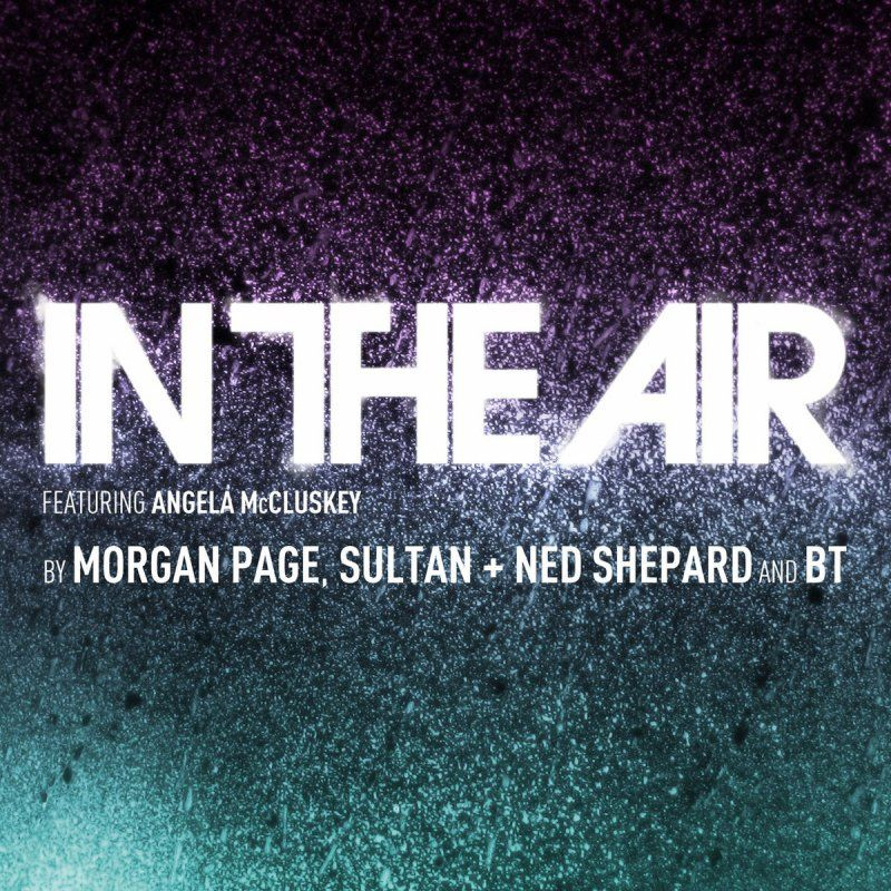Morgan Page, Sultan + Ned Shepard, BT, Angela McCluskey – In The Air (single cover art)