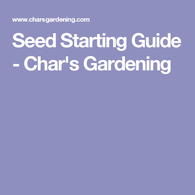 Seed Starting Guide Seed Starting Seeds Garden 640 x 480