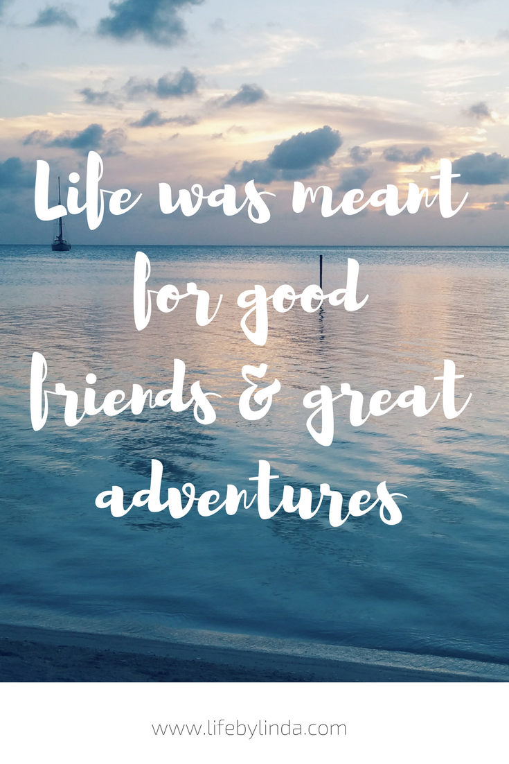 life was meant for good friends great adventures travel