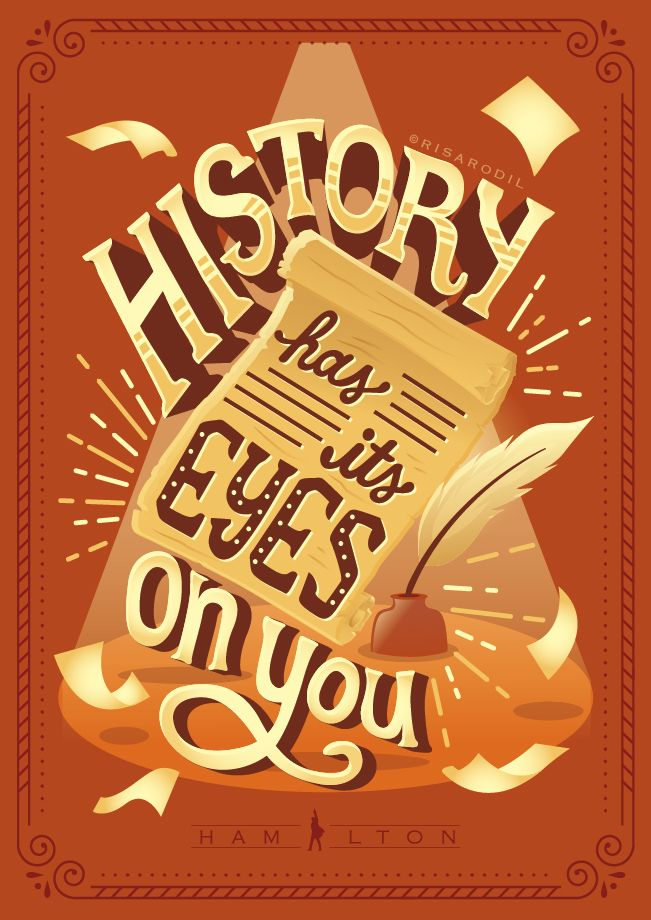 History has its eyes on you   Hamilton Lyric Posters (7 ...