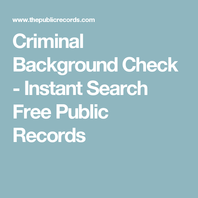Free Criminal Record Check >> Criminal Background Check Instant Search Free Public Records