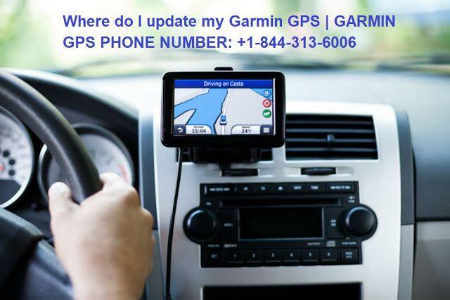 Garmin GPS Helpline Number 1-844-313-6006: Where do I update
