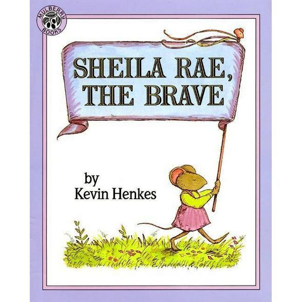 Sheila Rae The Brave By Kevin Henkes Paperback Kevin Henkes Sheila Rae The Brave Henkes