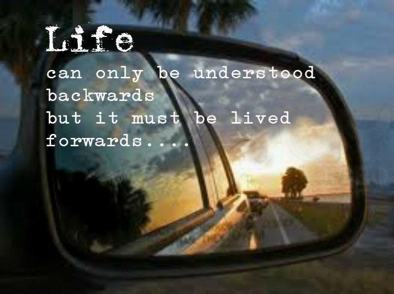 Life Can Only Be Understood Backwards Soren Kierkegaard 600x448 Quotesporn Rearview Mirror Quotes Experience Quotes Mirror Quotes
