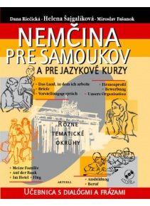 Nemčina pre samoukov a pre jazykové kurzy + CD http://www.preskoly.sk/k/ucebnice-slovniky/cudzi-jazyk/nemecky-jazyk/nemcina-pre-samoukov/