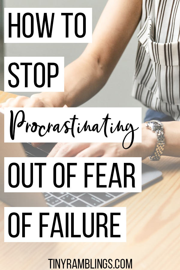 How to stop procrastinating because of fear of failure. Improve your confidence so you can get more work done. #procrastination #productivity #goalsetting