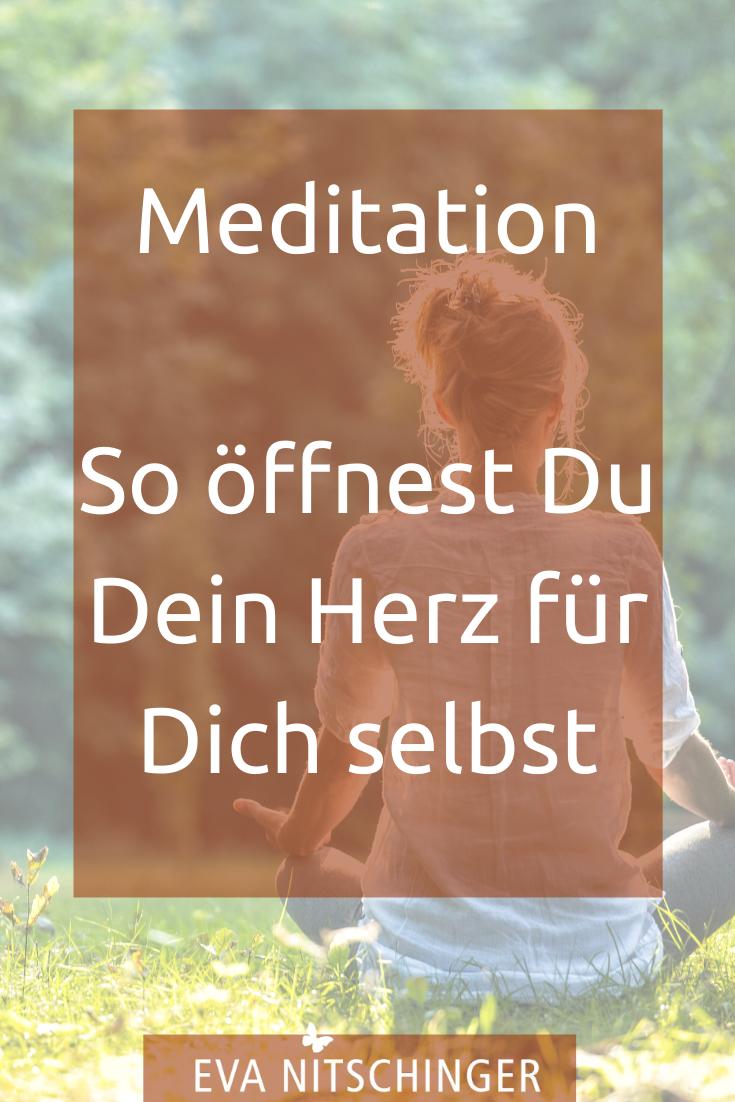 Meditation Dein Herz Fur Dich Selbst Offnen Meditation Selbstliebe Lernen Meditation Lernen