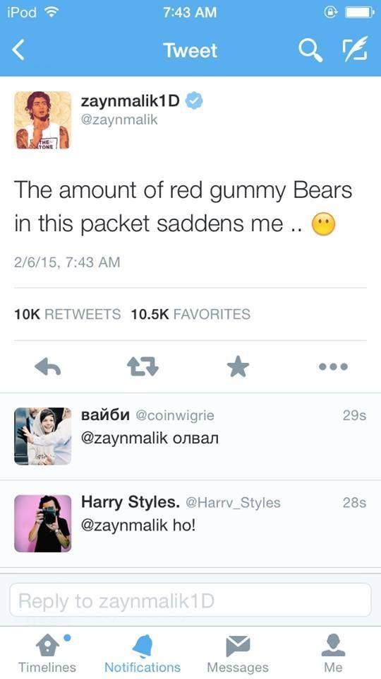 """Zayn twitteo: """"La cantidad de ositos de goma rojos en este paquete me entristece"""" Y Harry le contesto """"ha!""""    6 / 2 / 2015"""