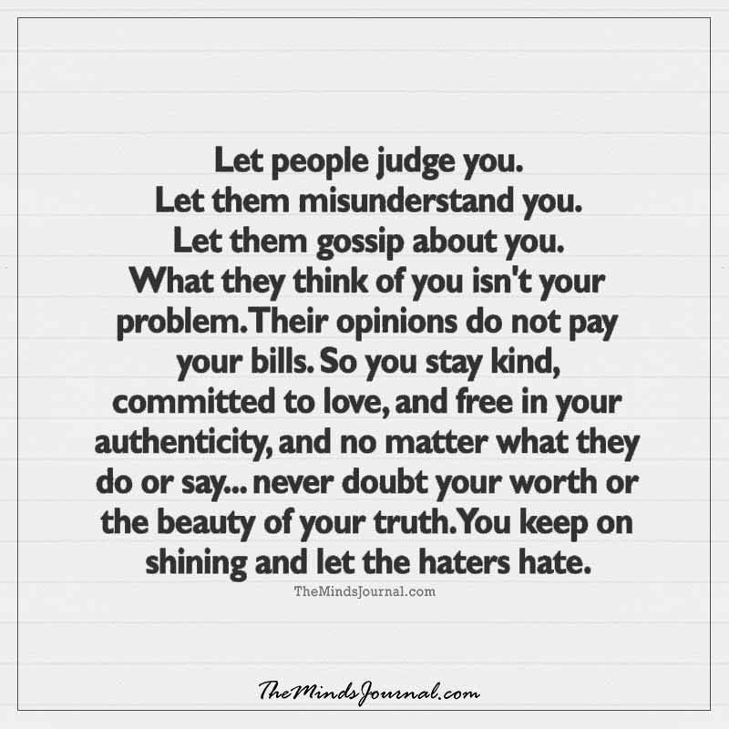 Let People Judge You Life Advice Quotes Sayings