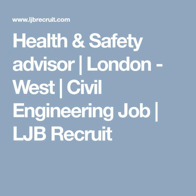 Dam Safety Engineer Sample Resume Health & Safety Advisor  London  West  Civil Engineering Job