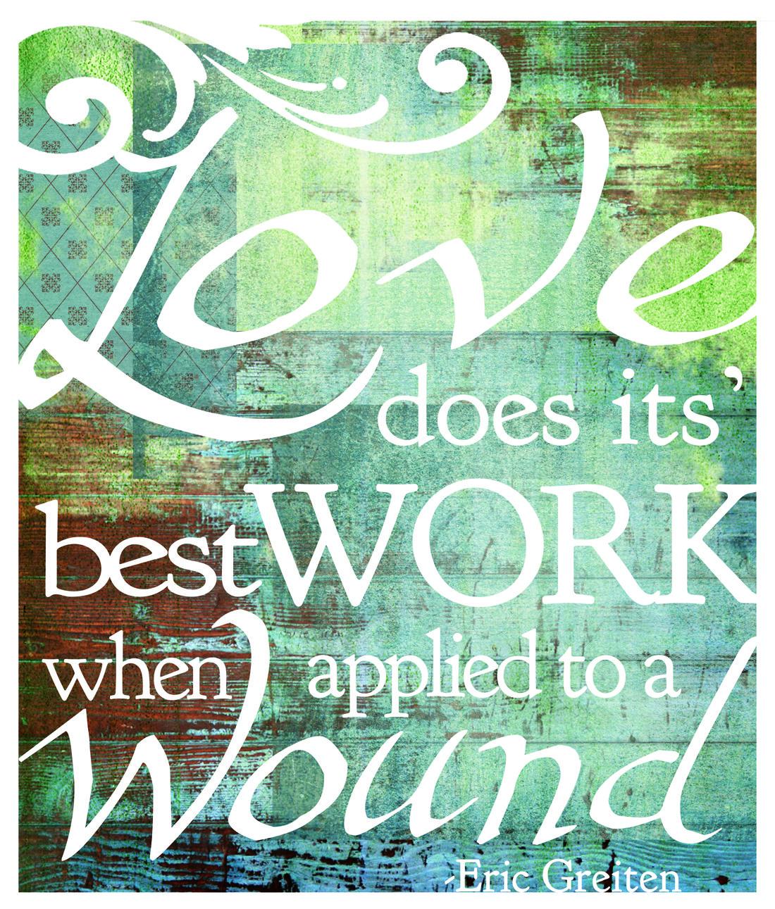 Love heals... Eric Greiten/Rebekah Blocher