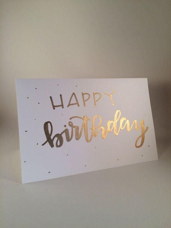 Happy Birthday Hand Lettered Card Written With Acrylic Paint Pen Ink Color Shiny Gold Inside Is Blank 5 1 2 X 8