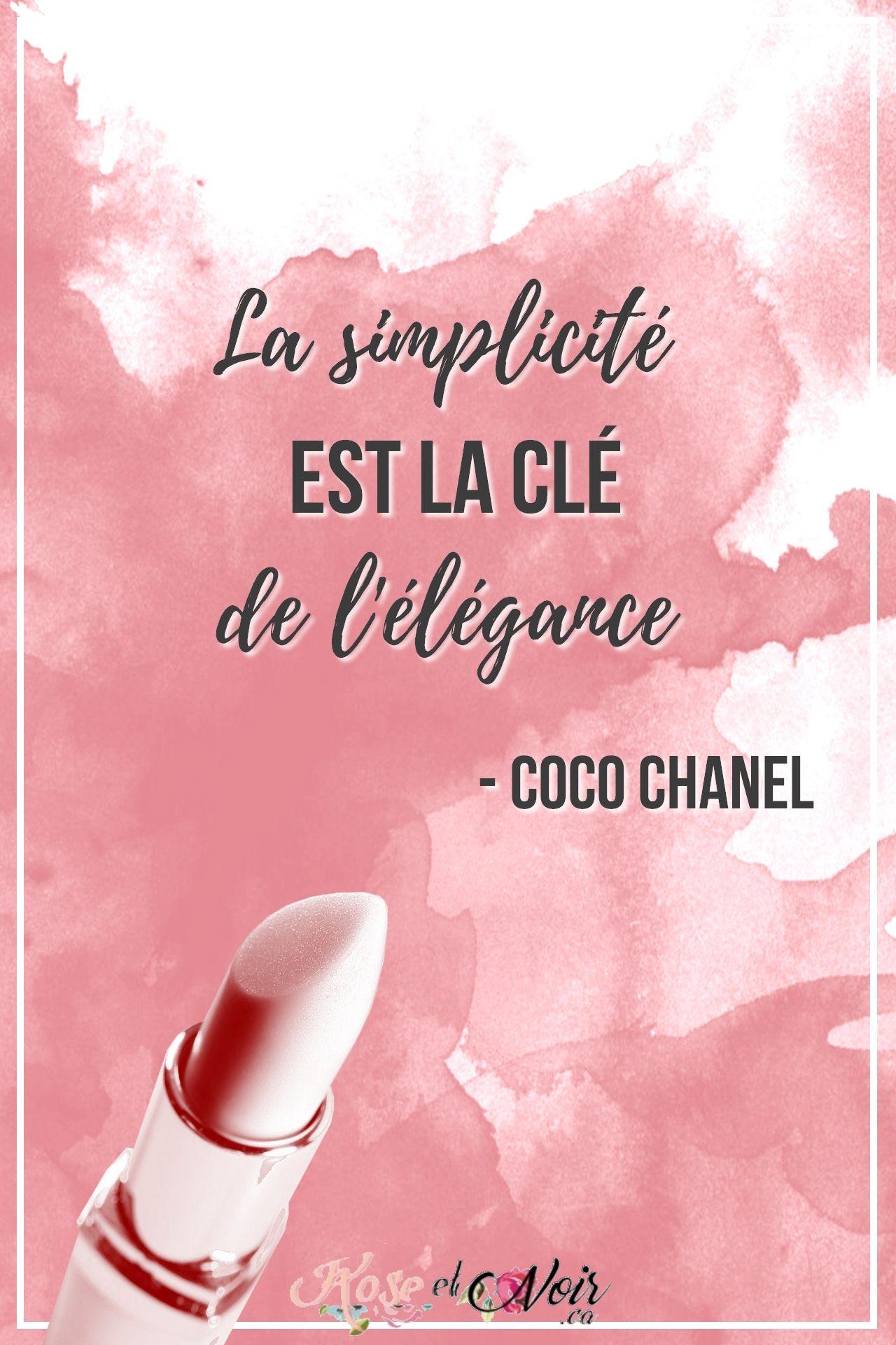 La Simplicité Est La Clé De L élégance Coco Chanel Beauté
