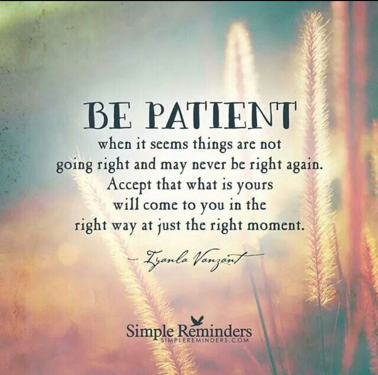 At The Right Time At The Right Place Be Patient Quotes Iyanla Vanzant Quotes Life Quotes