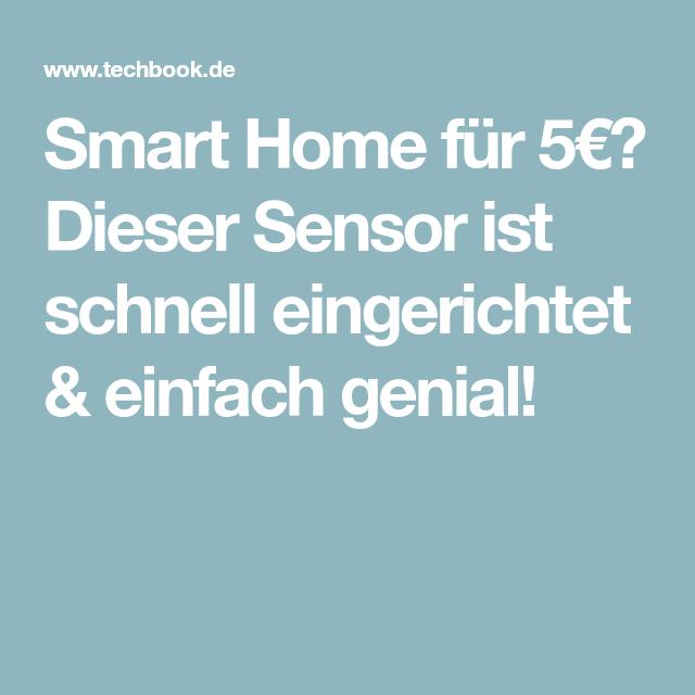 Smart Home Fur 5 Dieser Sensor Ist Schnell Eingerichtet Einfach Genial Energie