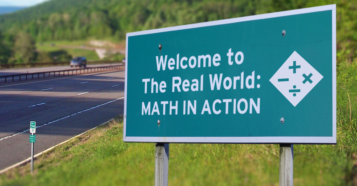 Welcome To The Real World: Math in Action #mathintherealworld