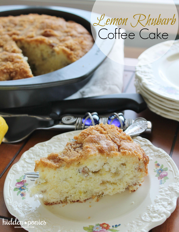 Lemon Rhubarb Coffee Cake Recipe Rhubarb Coffee Cakes Coffee Cake Rhubarb Recipes