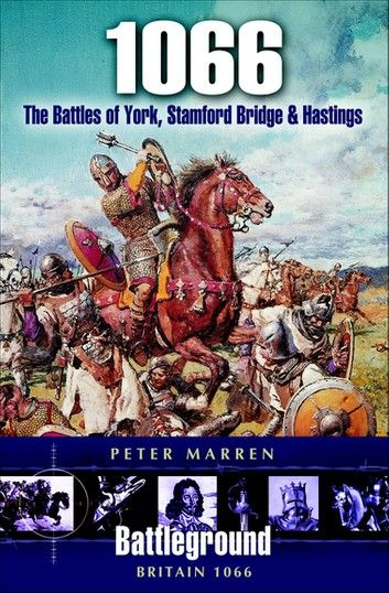 Buy 1066: The Battles of York, Stamford Bridge & Hastings by  Peter Marren and Read this Book on Kobo's Free Apps. Discover Kobo's Vast Collection of Ebooks and Audiobooks Today - Over 4 Million Titles!