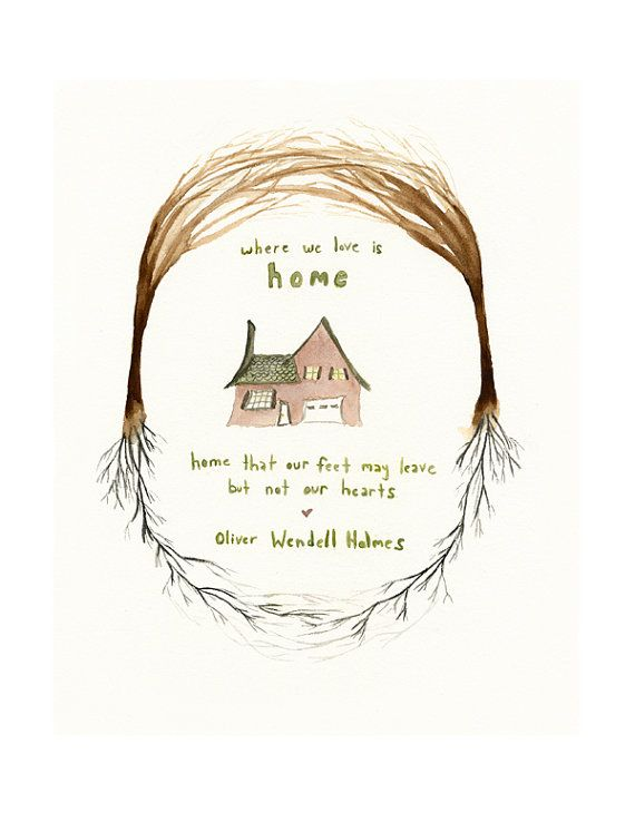 Home Art Print Where We Love Is Home Oliver Wendell Holmes Quote House With Trees And Roots Housewarming Home Art Self Love Quotes My Daughter Quotes