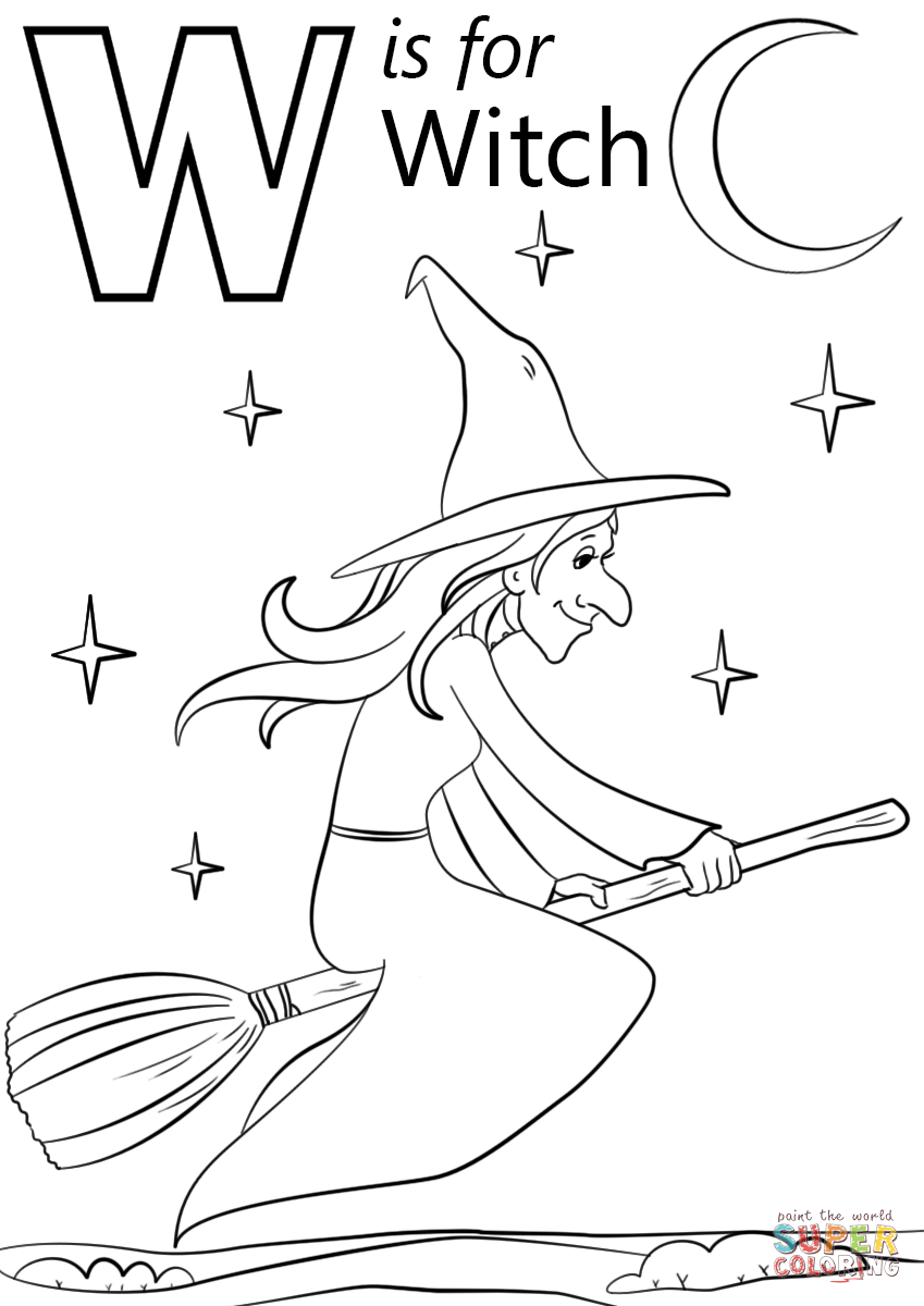 W Is For Witch Super Coloring Witch Coloring Pages Abc Coloring Pages Alphabet Coloring Pages [ 1200 x 849 Pixel ]