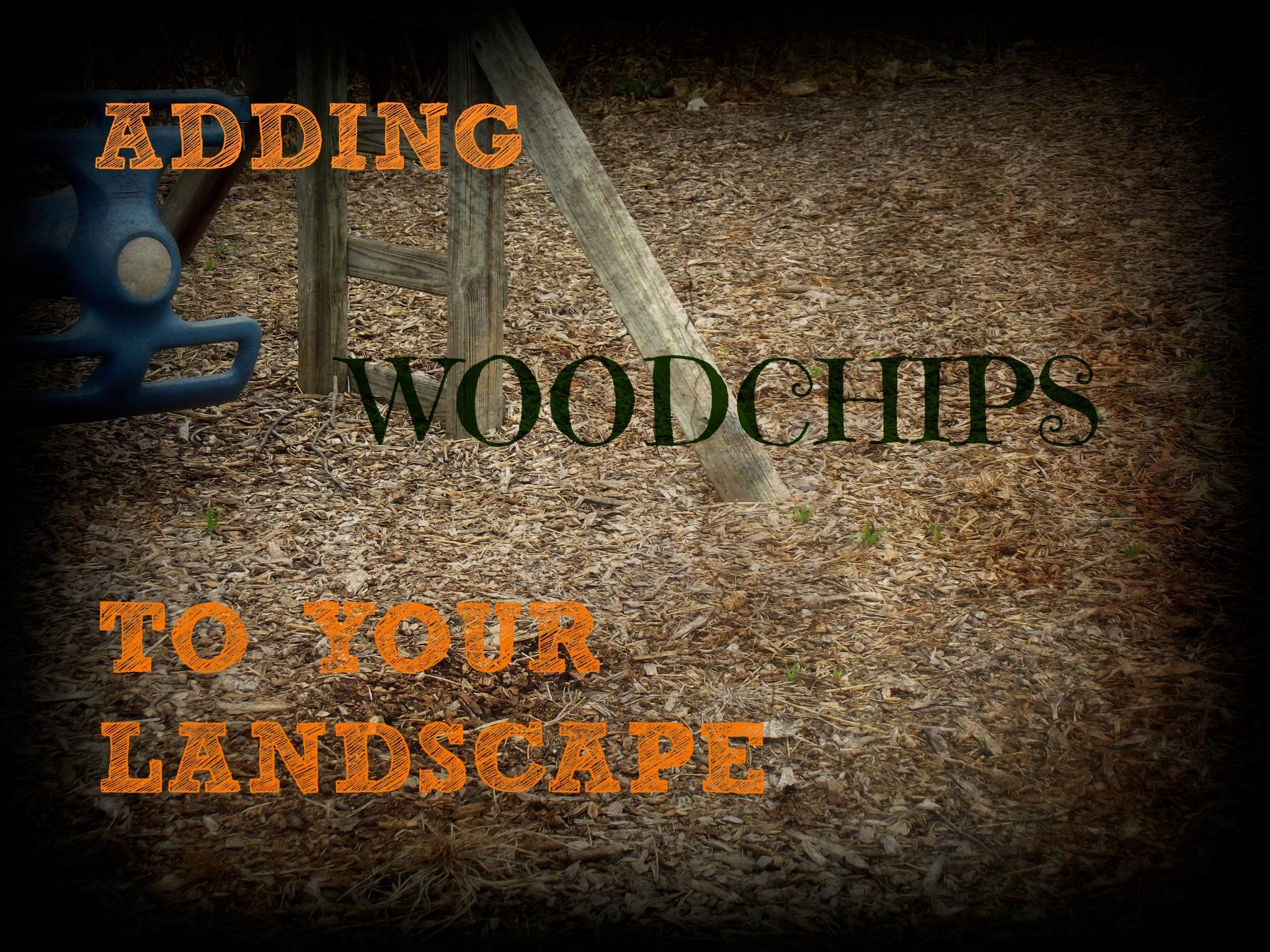 Adding Woodchips to your Landscape | Nelson Tree Service