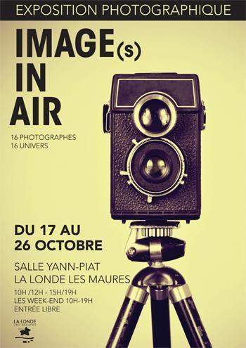 Exposition photographique Image In Air. Du 17 au 26 octobre 2014 à la-londe-les-maures.