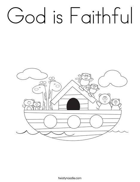 God Is Faithful Coloring Page Noahs Ark Preschool Coloring Pages Noahs Ark