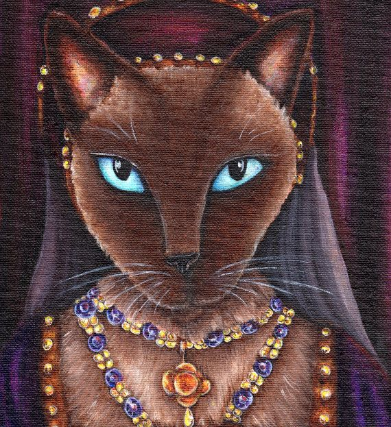 Tudor Cats Siamese Cat Catherine Howard King Henry Viii Wives As Cats With Images Cat Art Siamese Cats King Henry Viii