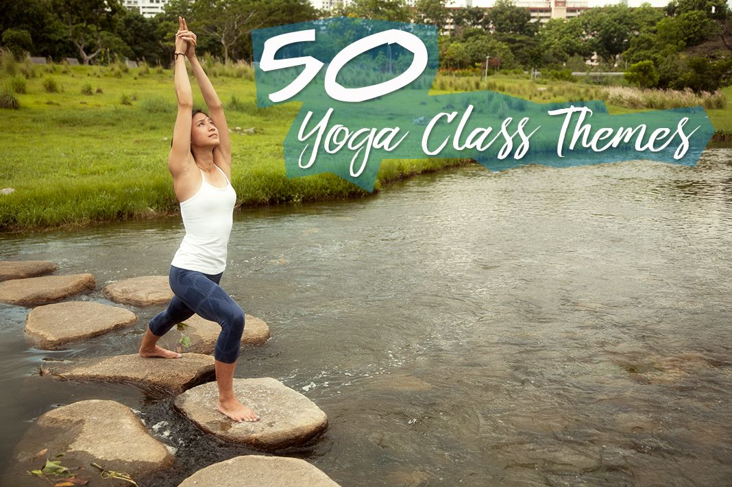 Here are 50 yoga class themes that you as a teacher or