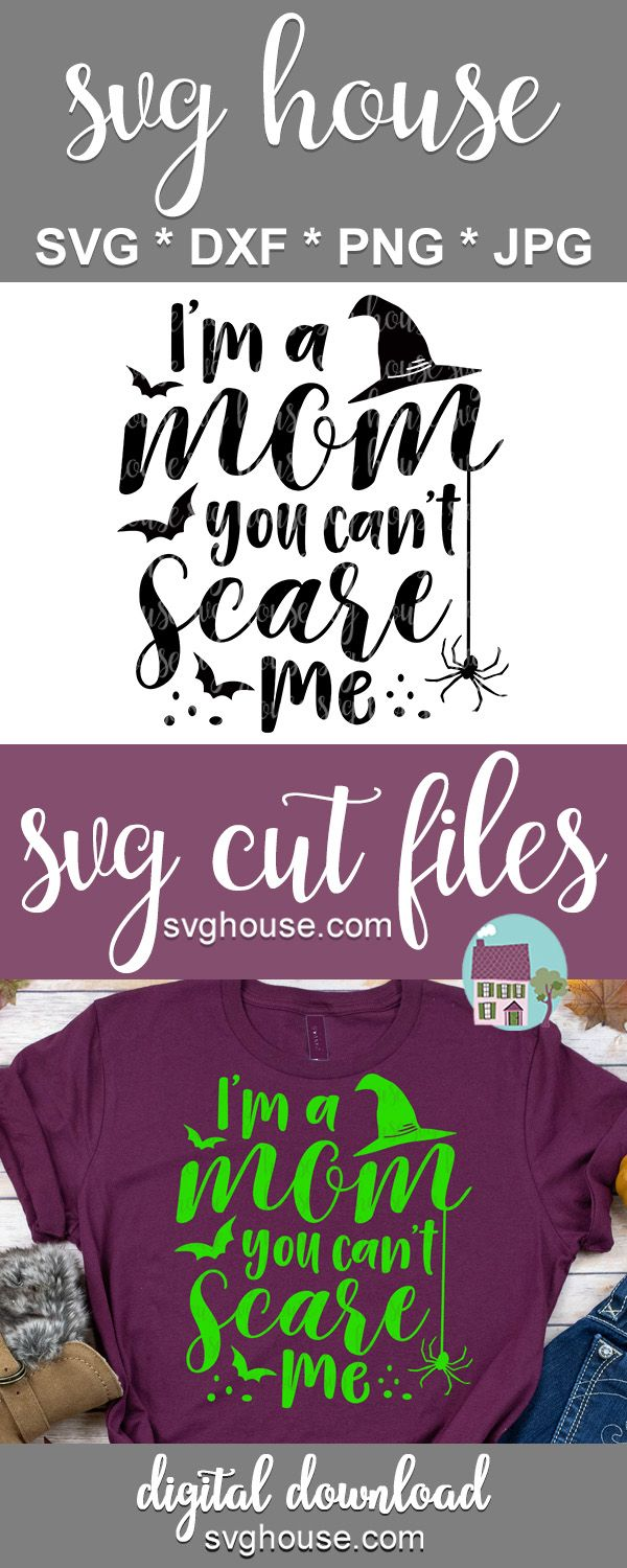 Download I'm A Mom You Can't Scare Me SVG | Cricut, Svg files for ...
