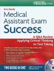 Medical Assistant Exam Success A Q A Review Applying Critical Thinking To Test Taking Davis S Exam Success Medical Assistant Medical Assistant Certification