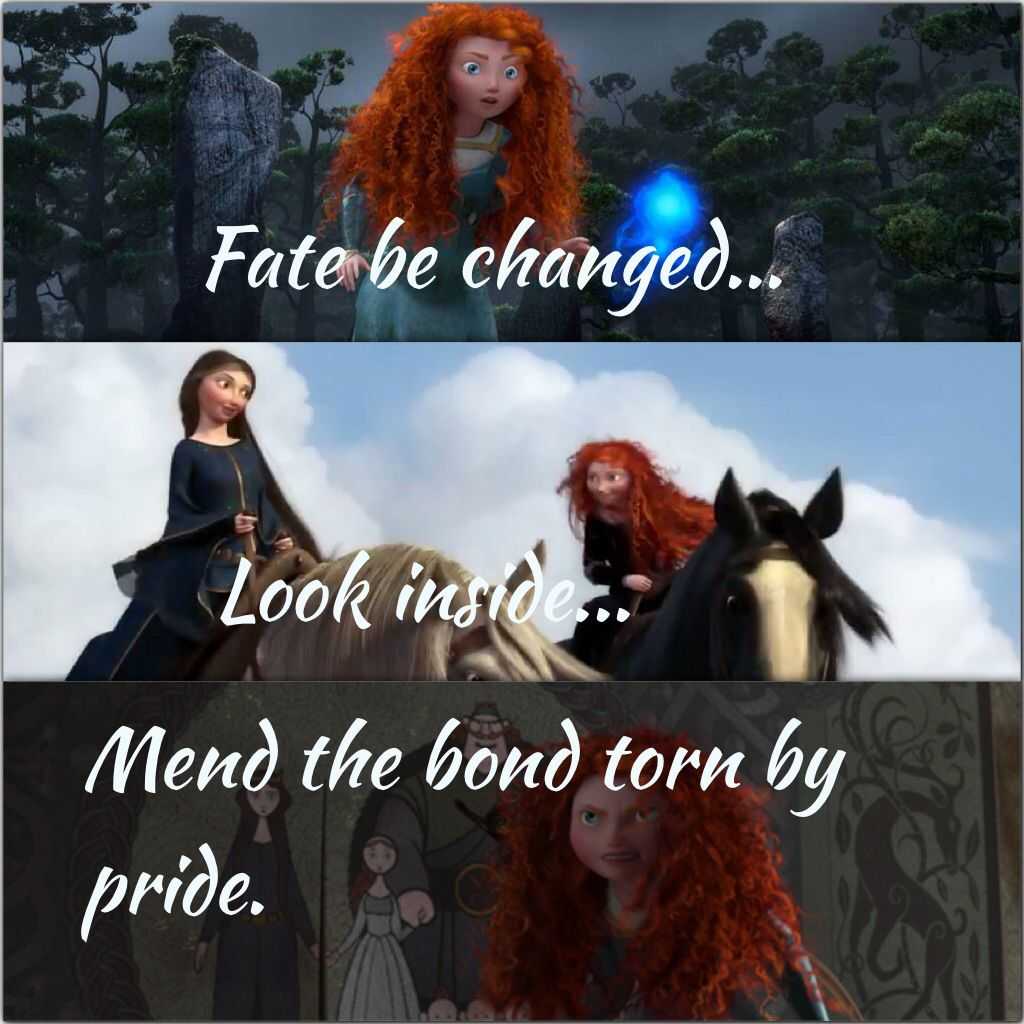 Brave Fate Be Changed Disney Brave Disney Brave Quotes Disney Quotes