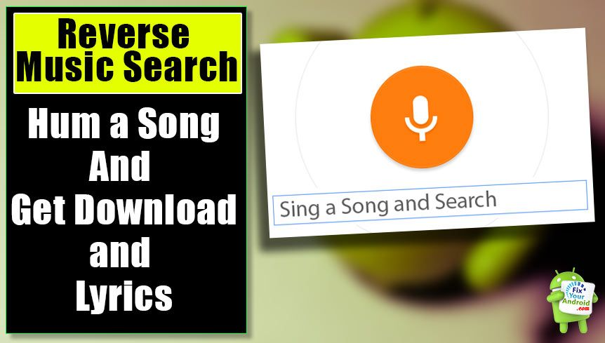 Reverse Music Search Sing Part Of Song To Find The Song Details