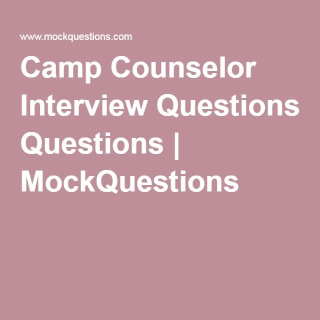 Camp Counselor Interview Questions MockQuestions Camp