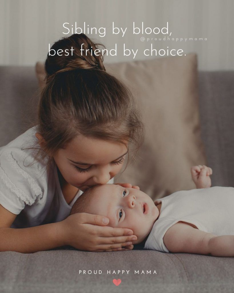 Are You Looking For The Best Sibling Love Quotes And Sayings Or An Inspirational Family Quote To Celebrate Your Baby Quotes New Baby Quotes My Children Quotes