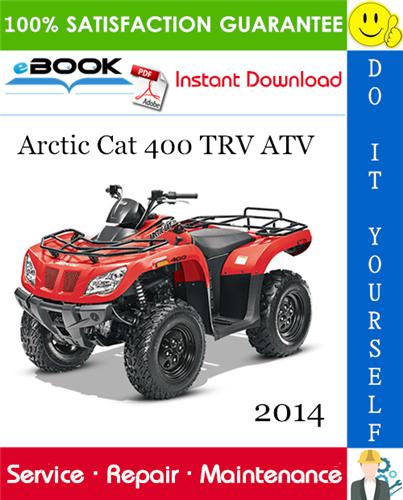 2014 Arctic Cat 400 Trv Atv Service Repair Manual Repair Manuals Repair Arctic