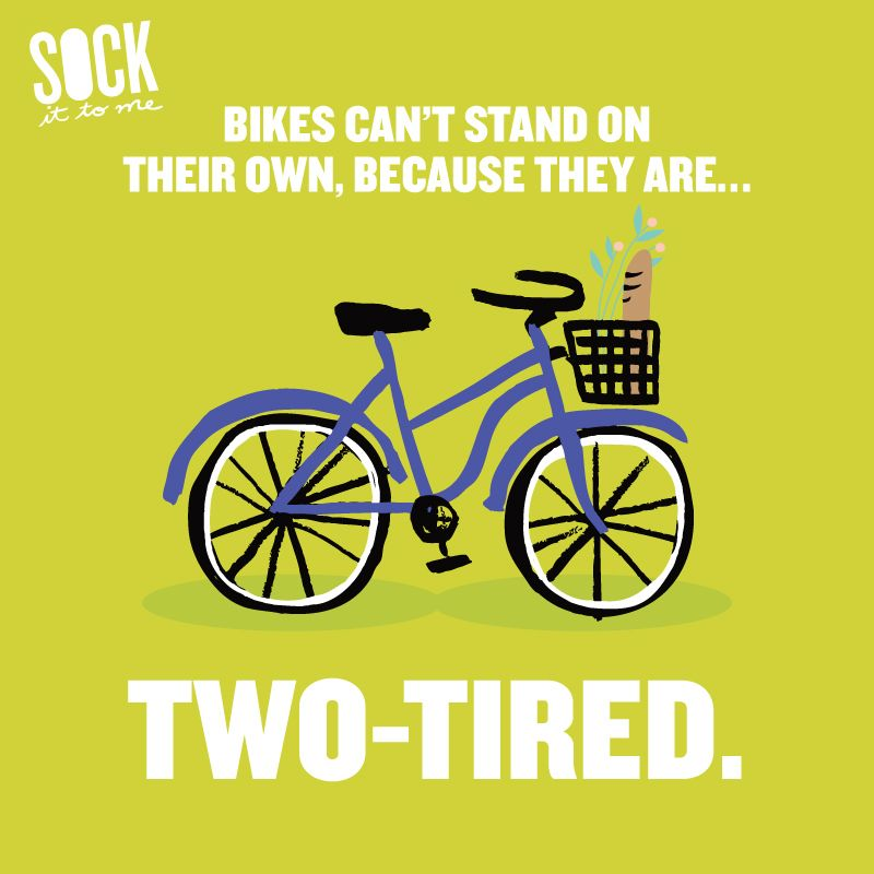 Bikes Can T Stand On Their Own Because They Are Two Tired Dad