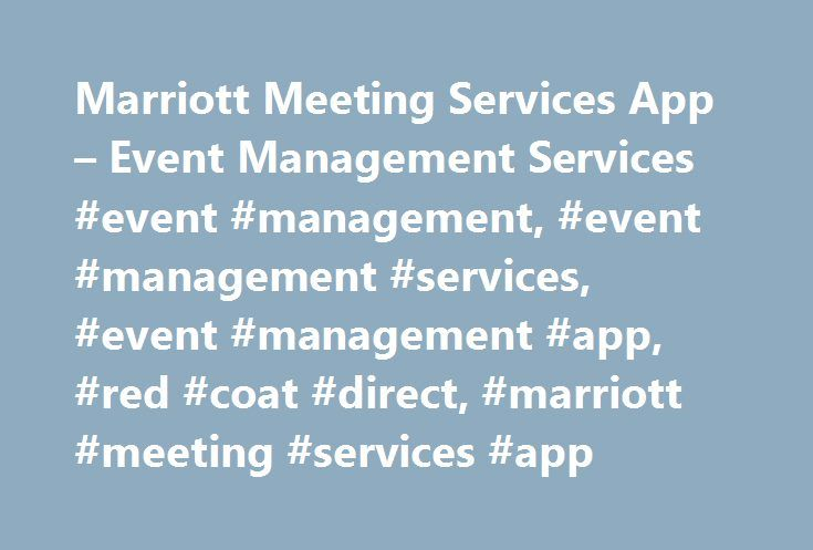 Marriott Meeting Services App – Event Management Services #event ...