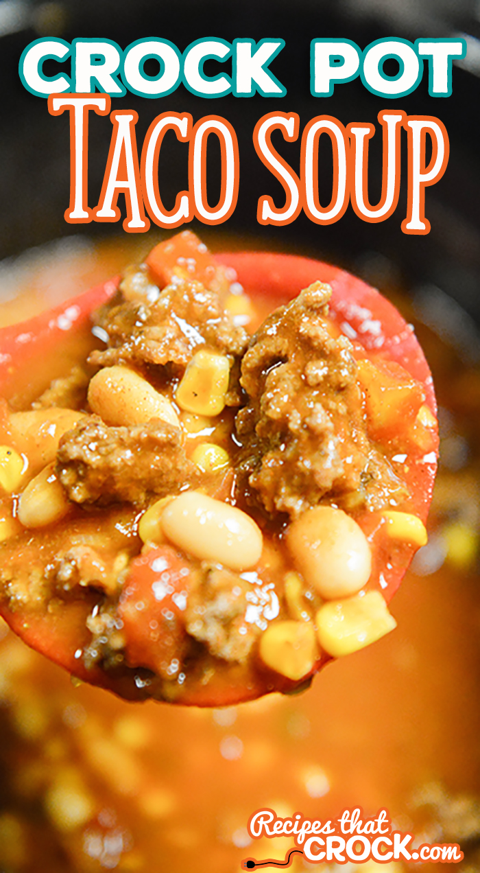 Easy Crock Pot Taco Soup - Recipes That Crock!