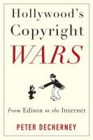 """""""Hollywood's copyright wars: from Edison to the internet"""" KF3070 .D43 2012"""