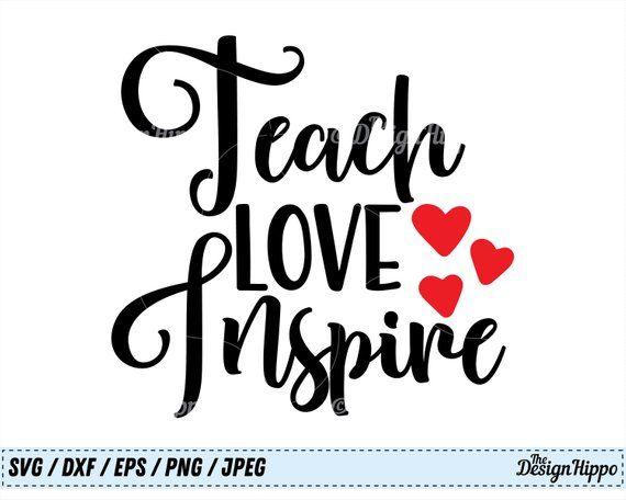 Download Teach love inspire svg, Teacher svg, Teacher sayings svg ...